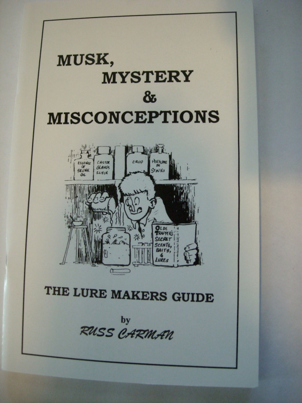 Musk, Mystery & Misconceptions: The Luremakers Guide by Russ Carman