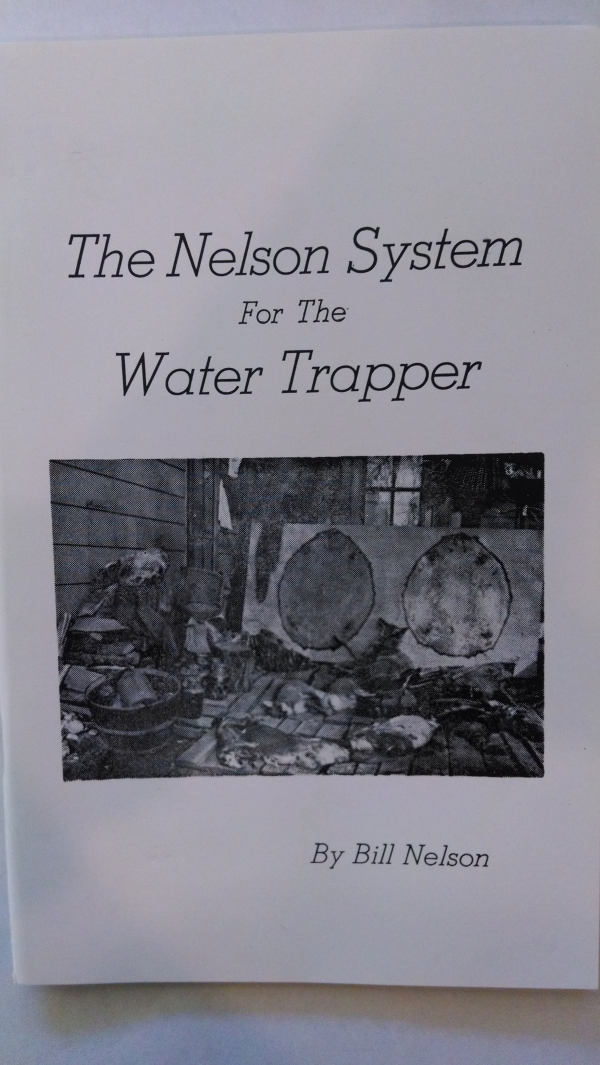 The Nelson System for the Water Trapper by Bill Nelson