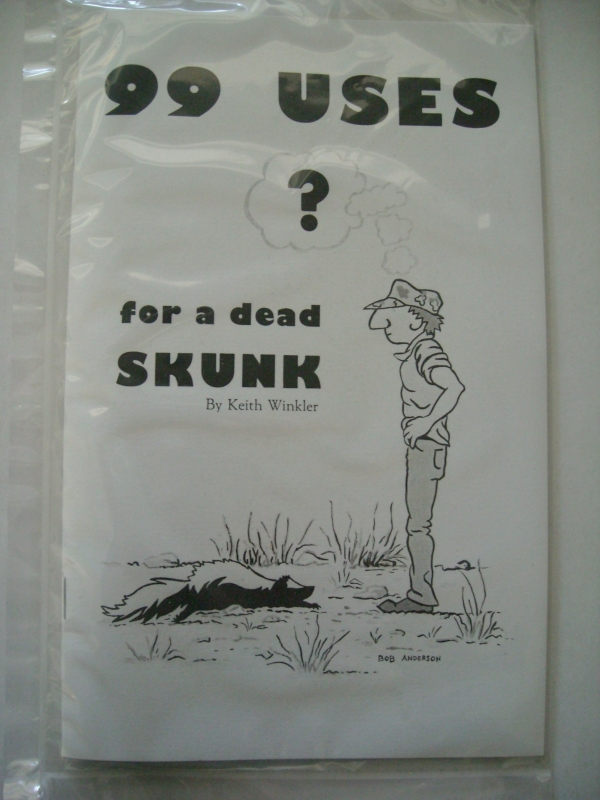 99 Uses for a Dead Skunk by Keith Winkler