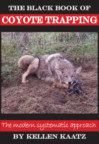 The Black Book of Coyote Trapping By Kellen Kaatz