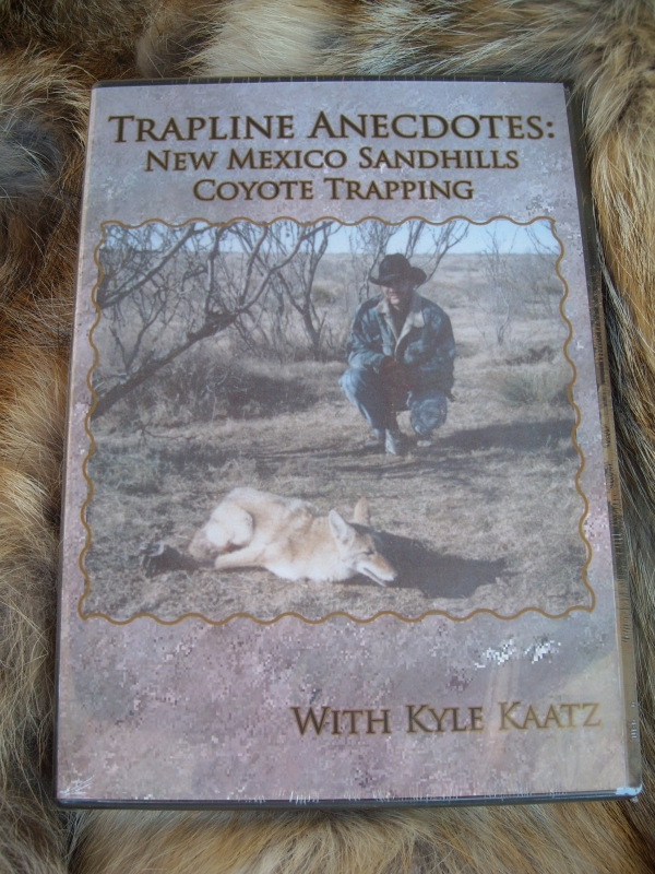 Kyle Kaatz DVD Trapline Anecdotes: New Mexico Coyote Trapping