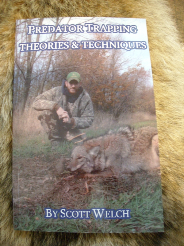 Predator Trapping Theories & Techniques by Scott Welch