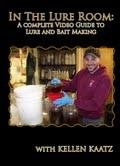 In The Lure Room: Lure & Bait Making DVD with Kellen Kaatz