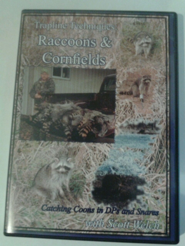 Trapline Techniques: Raccoons and Cornfields: Catching Coons in DPs and Snares DVD with Scott Welch