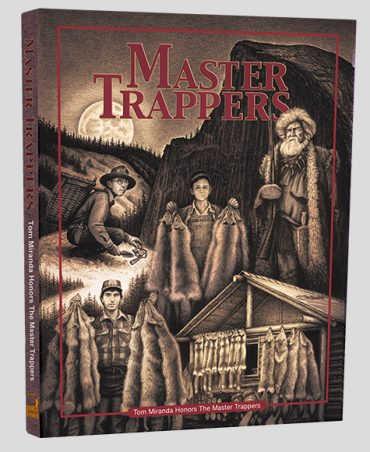 Master Trappers Book – By Tom Miranda